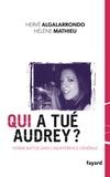Hervé Algalarrondo et Hélène Mathieu - Qui a tué Audrey ? - Une femme battue dans l'indifférence générale.