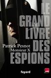 Patrick Pesnot - Le grand livre des espions.