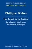 Philippe Walter - Sur la palette de l'artiste : la physico-chimie dans la création artistique.