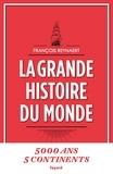 La grande histoire du monde / François Reynaert | Reynaert, François (1960-....)