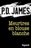 P.d. James - Meurtres en blouse blanche.