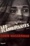 Les flamboyantes / Robin Wasserman | Wasserman, Robin