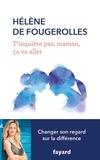 Hélène de Fougerolles - T'inquiète pas, maman, ça va aller.