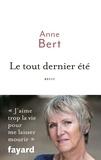 Anne Bert - Le tout dernier été.