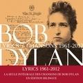 Bob Dylan - Lyrics - Chansons, 1961-2012.