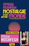 Nostalgie d'un autre monde / Ottessa Moshfegh | Moshfegh, Ottessa. Auteur