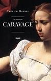 Yannick Haenel - La solitude Caravage.