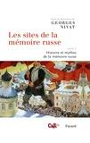 Georges Nivat - Les sites de la mémoire russe, tome 2 - Histoire et mythes de la mémoire russe.