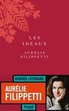 Les idéaux / Aurélie Filippetti | Filippetti, Aurélie (1973-....)