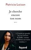 Je cherche encore ton nom / Patricia Loison   Loison, Patricia (1971-....)