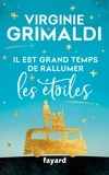 Il est grand temps de rallumer les étoiles / Virginie Grimaldi | Grimaldi, Virginie (1977-....). Auteur