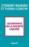 Les enfants de la société liquide / Zygmunt Bauman, Thomas Leoncini | Bauman, Zygmunt (1925-2017)
