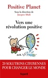 Jacques Attali - Pour une révolution positive - Les propositions concrètes de 50 000 citoyens du monde.