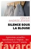 Cécile Andrzejewski - Silence sous la blouse.