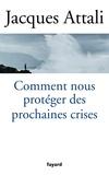 Jacques Attali - Comment nous protéger des prochaines crises ?.