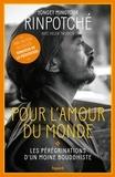 Yongey Mingyour Rinpotché - Pour l'amour du monde - Les pérégrinations d'un moine bouddhiste.