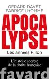 Gérard Davet et Fabrice Lhomme - Apocalypse. Les années Fillon.