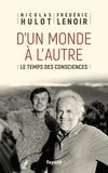 Nicolas Hulot et Frédéric Lenoir - D'un monde à l'autre - Le temps des consciences.