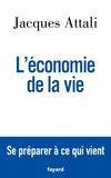 Jacques Attali - L'économie de la vie.