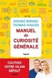 Sidonie Bonnec et Thomas Hugues - Manuel de curiosité générale.