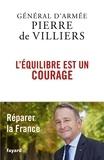 Pierre de Villiers - L'équilibre est un courage.