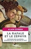 Alain Corbin - La rafale et le zéphyr - Histoire des manières d'éprouver et de rêver le vent.
