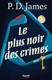 P. D. James - Le plus noir des crimes.