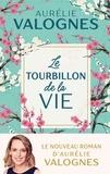 Aurélie Valognes - Le tourbillon de la vie.