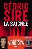 Cédric Sire - La Saignée.