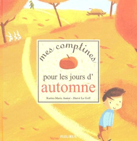 Mes comptines pour les jours d'automne / Karine-Marie Amiot | Amiot, Karine-Marie (1974-....). Auteur