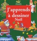 J'apprends à dessiner Noël / Philippe Legendre | Legendre, Philippe - Ill.