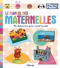 Christophe Boncens et Denis Cauquetoux - Le manuel des maternelles.