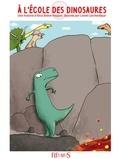 Alice Brière-Haquet et Lionel Larchevêque - À l'école des dinosaures - Histoires pour attendre et petits jeux pour patienter : Dinosaures.