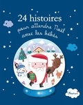 Alice Brière-Haquet et Hélène Brière-Haquet - 24 histoires pour attendre Noël avec les bébés.