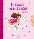 Sophie de Mullenheim et Charlotte Grossetête - Les plus belles histoires de princesses et de fées.