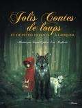 Raffaella et Eric Puybaret - Jolis contes de loups et de petits enfants à croquer.