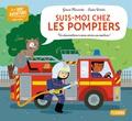 Gérard Moncomble et Sophie Verhille - Suis-moi chez les pompiers.