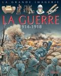 Christine Sagnier et Jean-Noël Rochut - La guerre - 1914-1918.