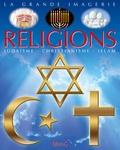 Emilie Beaumont et Sylvie Deraime - Les religions - Judaïsme, christianisme, islam.
