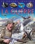 Jacques Beaumont et Christine Sagnier - La guerre 1939-1945.
