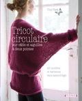 Tricot circulaire sur câble et aiguilles à deux pointes : 25 modèles et variantes sans assemblage / Tine Tara | Tine, Tara. Auteur