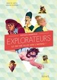 Brigitte Coppin et Arnaud Clermont - Portraits d'audacieux explorateurs - Ils ont osé aller vers l'inconnu !.