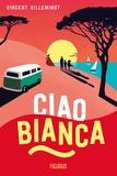 Ciao Bianca / Vincent Villeminot | Villeminot, Vincent (1972-....)