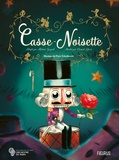 Alexandre Dumas et Mélanie Guyard - Casse-Noisette.