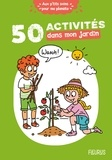 Cécile Desprairies et Clémence Lallemand - 50 activités dans mon jardin.