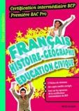 Caroline Birouste et Marc Boulanger - Français Histoire-Géographie Instruction civique 1e Bac pro certification intermédiaire BEP.