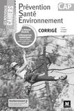 Sylvie Crosnier et Mary Cruçon - Prévention Santé Environnement CAP Les nouveaux cahiers - Corrigé.