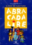 Julia Georges et Danièle Fabre - Abracadalire, CE1 - Livre de lecture, cycle des apprentissages fondamentaux.