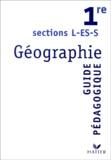 Annette Ciattoni et Pascal Baud - Géographie 1e L/ES/S - Guide pédagogique.