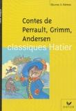 Charles Perrault et Jakob et Wilhelm Grimm - Contes de Perrault, Grimm, Andersen.